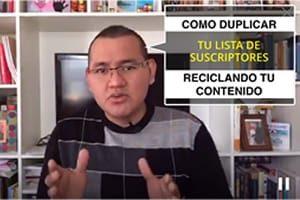 Cómo duplicar tu lista de suscriptores reciclando contenido