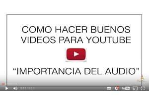 Cómo hacer Buenos Videos para Youtube (El Audio)